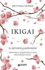 Ikigai. Il metodo giapponese. Trovare il senso della vita per essere felici