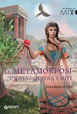 Le metamorfosi. Un viaggio tra i miti
