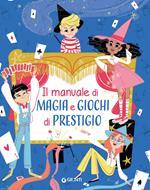 Il manuale di magia e giochi di prestigio. Ediz. a spirale