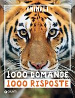 Animali. 1000 domande 1000 risposte