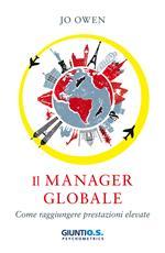 Il manager nell'era globale. Come raggiungere prestazioni elevate