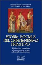 Storia sociale del cristianesimo primitivo. Gli inizi nel giudaismo e le comunità cristiane nel mondo mediterraneo