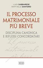 Il processo matrimoniale più breve. Disciplina canonica e riflessi concordatari
