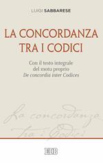 La concordanza tra i codici. Con il testo integrale del motu proprio De concordia inter Codices