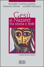 Gesù di Nazaret tra storia e fede