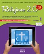 Religione 2.0 Zip. Testo per l'insegnamento della religione cattolica. Per la Scuola media. Vol. 1