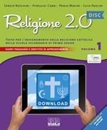 Religione 2.0 Disc. Testo per l'insegnamento della religione cattolica. Materiali per la LIM. Per la Scuola media. Con CD-ROM. Vol. 1