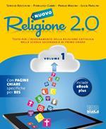 Nuovo Religione 2.0. Testo per l'insegnamento della religione cattolica. Per la Scuola media. Vol. 1
