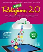 Nuovo Religione 2.0. Testo per l'insegnamento della religione cattolica. Per la Scuola media. Vol. 2
