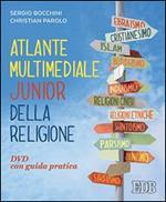 Atlante multimediale junior della religione. DVD. Con libro. Per le Scuole superiori