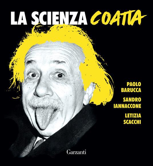 La scienza coatta - Paolo Barucca,Sandro Iannaccone,Letizia Scacchi - copertina