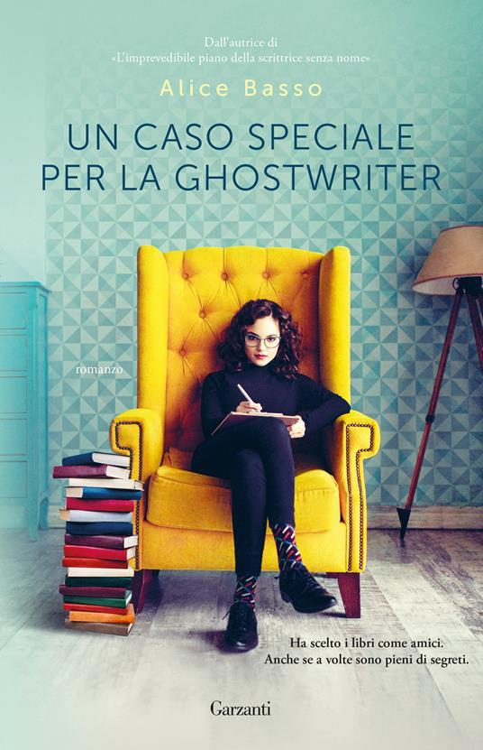 Un caso speciale per la ghostwriter - Alice Basso - ebook