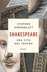 Shakespeare. Una vita nel teatro
