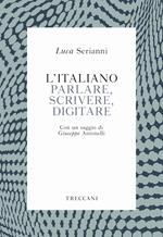 L' italiano. Parlare, scrivere, digitare