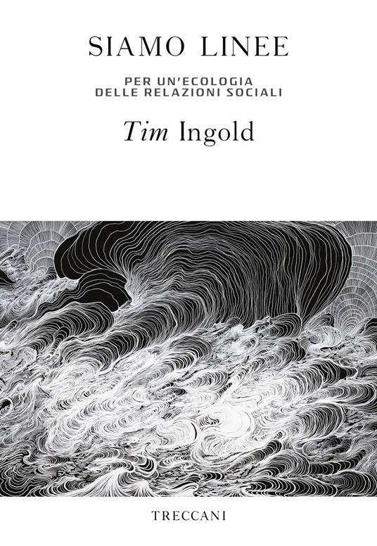 Siamo linee. Per un'ecologia delle relazioni sociali - Tim Ingold - copertina