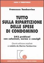 Tutto sulla ripartizione delle spese di condominio. 242 problemi con soluzioni, norme e consigli