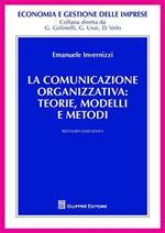 La comunicazione organizzativa: teorie, modelli e metodi