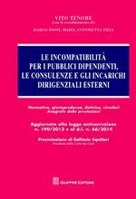 Le incompatibilità per i pubblici dipendenti, le consulenze e gli incarichi dirigenziali esterni