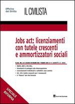 Jobs act: licenziamenti con tutele crescenti e ammortizzatori sociali