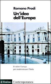 Un' idea dell'Europa - Romano Prodi - copertina