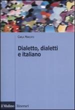 Dialetto, dialetti e italiano. Ediz. illustrata
