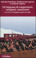 Un' impresa di cooperatori, artigiani, camionisti. La Cta e il trasporto merci in Italia