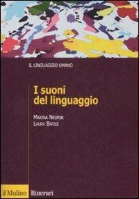 I suoni del linguaggio - Marina Nespor,Laura Bafile - copertina