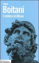 L' ombra di Ulisse. Figure di un mito