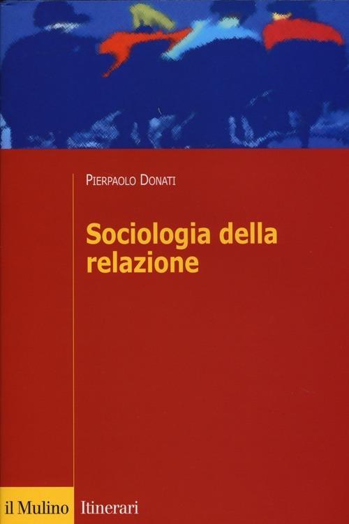 Sociologia della relazione - Pierpaolo Donati - copertina