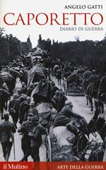 Caporetto. Diario di guerra (maggio-dicembre 1917)