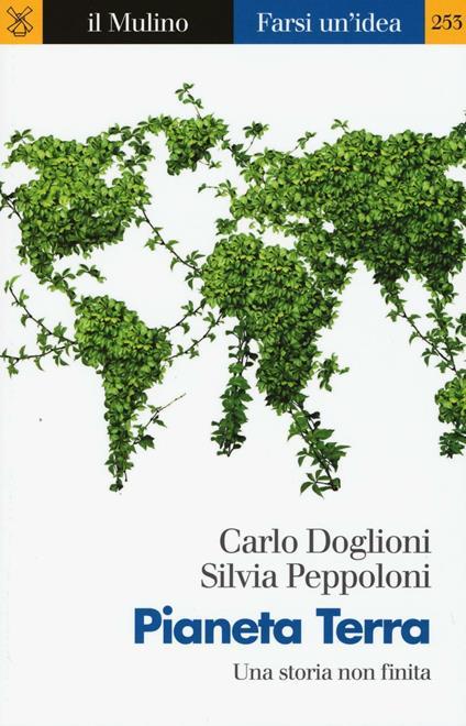 Pianeta Terra. Una storia non finita -  Carlo Doglioni, Silvia Peppoloni - copertina