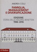 Famiglia, management e diversificazione. Storia della holding Benetton. Edizione 1994-2014