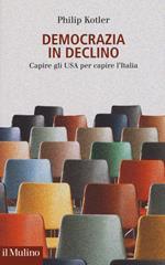 Democrazia in declino. Capire gli USA per capire l'Italia