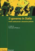 Il governo in Italia. Profili costituzionali e dinamiche politiche