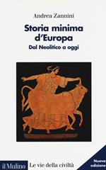Storia minima d'Europa. Dal Neolitico a oggi. Nuova ediz.