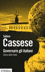 Governare gli italiani. Storia dello Stato