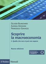 Scoprire la macroeconomia. Vol. 1: Quello che non si può non sapere.