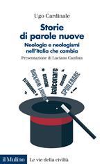 Storie di parole nuove. Neologia e neologismi nell'Italia che cambia
