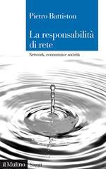 La responsabilità di rete. Network, economia e società