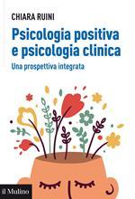 Psicologia positiva e psicologia clinica. Una prospettiva integrata