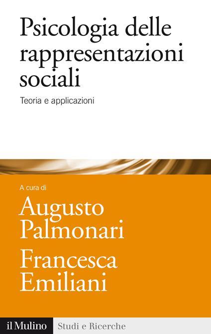 Psicologia delle rappresentazioni sociali - Francesca Emiliani,Augusto Palmonari - ebook