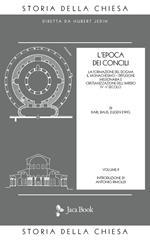 Storia della Chiesa. Vol. 2: Epoca dei Concili (IV-V secolo), L'.