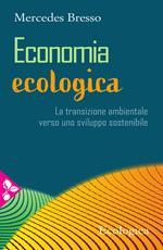 Economia ecologica. La transizione ambientale verso uno sviluppo sostenibile