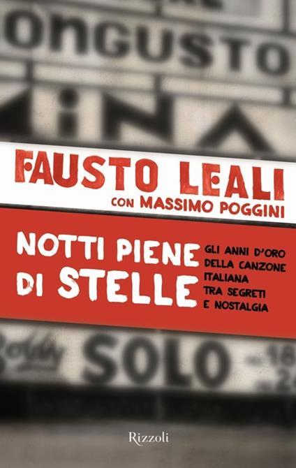 Notti piene di stelle. Gli anni d'oro della canzone italiana tra segreti e nostalgia - Fausto Leali,Massimo Poggini - copertina