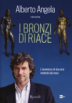 I bronzi di Riace. L'avventura di due eroi restituiti dal mare