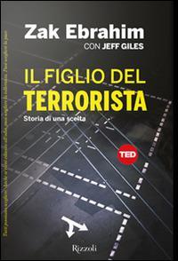 Il figlio del terrorista. Storia di una scelta - Zak Ebrahim,Jeff Gilles - copertina