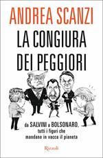 La congiura dei peggiori. Da Salvini a Bolsonaro, tutti i figuri che mandano in vacca il pianeta