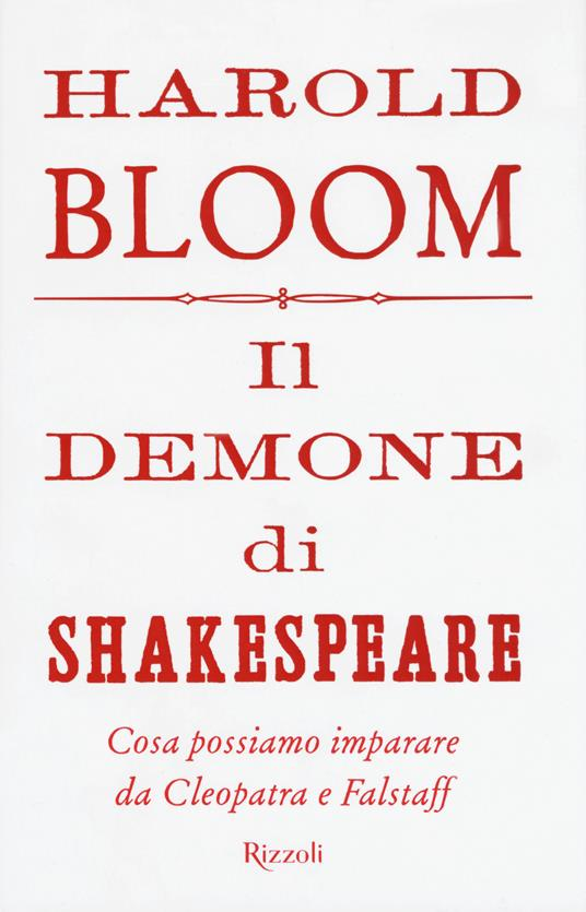 Il demone di Shakespeare. Cosa possiamo imparare da Cleopatra e Falstaff - Harold Bloom - copertina