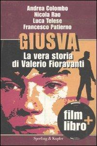 Giusva. La vera storia di Valerio Fioravanti. Con DVD - Andrea Colombo,Nicola Rao,Luca Telese - copertina