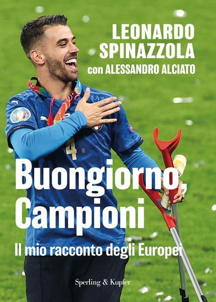 Buongiorno, Campioni. Il mio racconto degli Europei - Leonardo Spinazzola,Alessandro Alciato - copertina